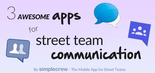 3 Awesome Apps for Street Team Communication - By SimpleCrew, the Mobile App for Street Teams
