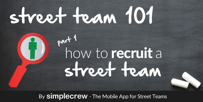 Street team 101. Part 1. How to recruit a street team. A visual for the article.